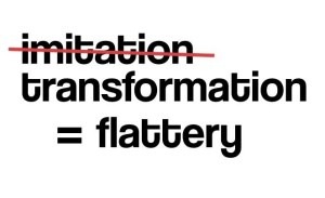 imitation transofrmation flattery