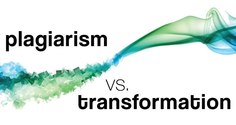 plagiarsim vs transformation